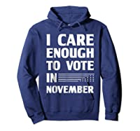 Midterm Election T Shirts I Care Enough To Vote In November Hoodie Navy