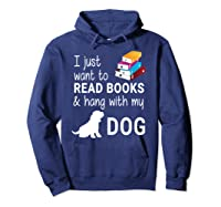 Just Want To Read Books And Hang With My Dog Shirts Hoodie Navy