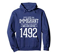 1492 Columbus Day Funny Immigrant Too T-shirt Hoodie Navy