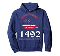 Discovered 1492 Columbus Day Shirts Hoodie Navy