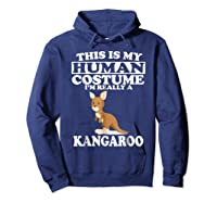 This Is My Human Costume I'm Really A Kangaroo Funny Shirts Hoodie Navy