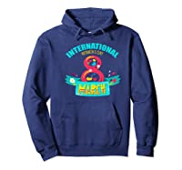 Celebrate Iwd (march 8) - International Day Premium T-shirt Hoodie Navy