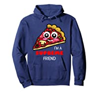 I'm A Supreme Friend - Funny Pizza Pun Shirt Hoodie Navy
