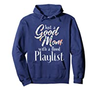 Just A Good Mom With A Hood Playlist Shirts Hoodie Navy