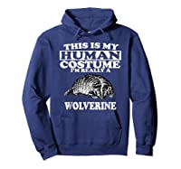 This Is My Human Costume I'm Really A Wolverine Shirts Hoodie Navy