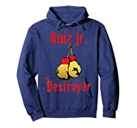 Extended Lunch Break Ruiz Jr The Destroyer Boxing Shirts Hoodie Navy