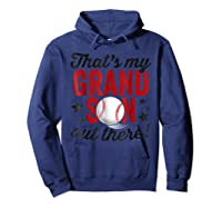 That's My Grandson Out There Baseball Grandpa Shirts Hoodie Navy