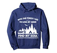 Into The Forest I Go To Lose My Mind And Find My Soul Ts Shirts Hoodie Navy