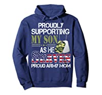 Supporting My Son As He Serves Proud Army Mom Mothers Shirts Hoodie Navy