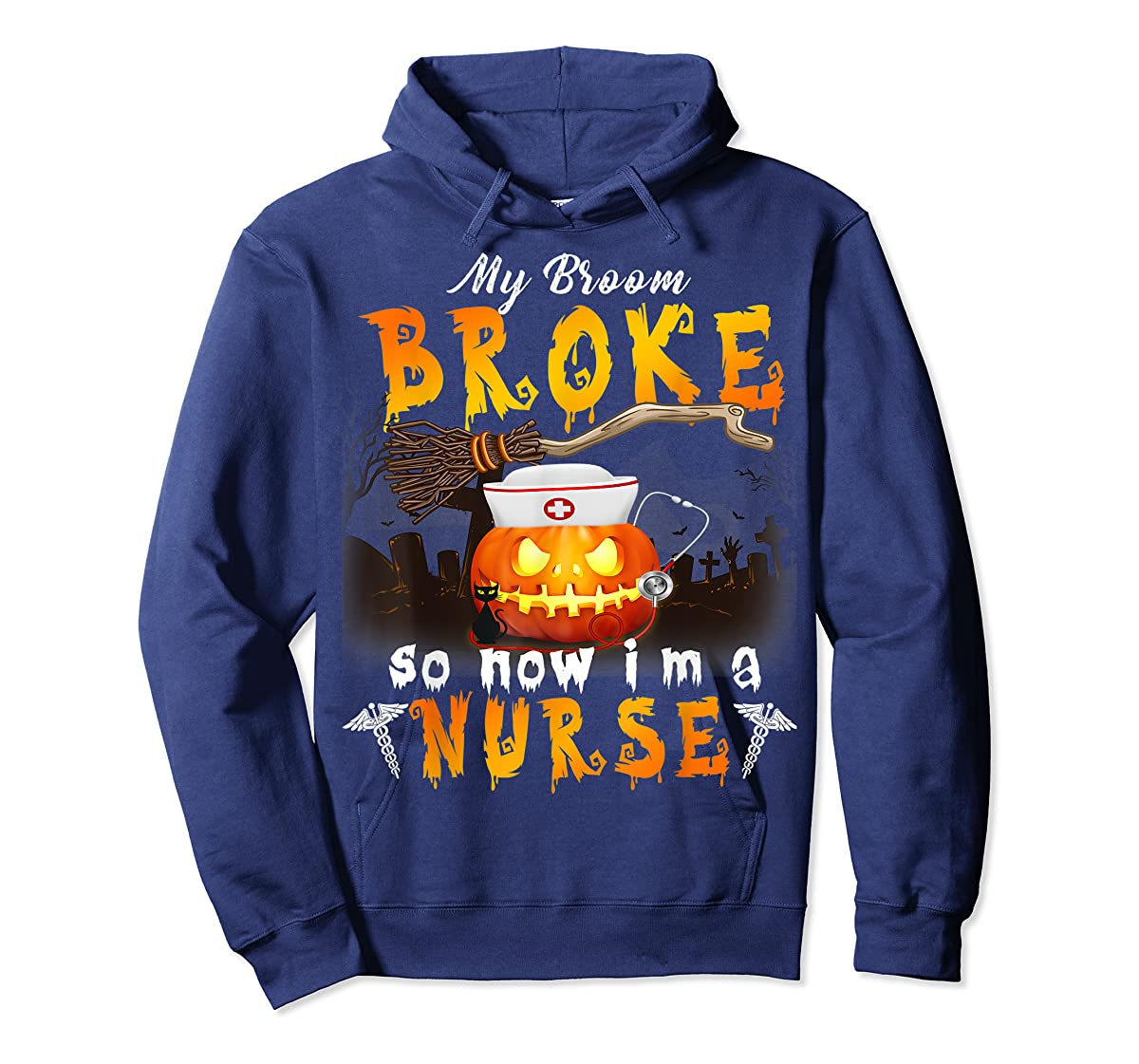 My Broom Broke So Now I'm A Nurse Halloween Costume Gift T-Shirt-Hoodie-Navy