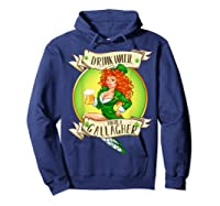 Drink Until You Re A Gallagher T Shirt St Patricks Day Gifts Hoodie Navy