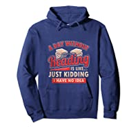 Book Lovers Day Without Reading Is Like Librarian Gift Shirts Hoodie Navy