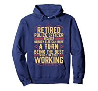 Funny Retired Police Officer Gift For Retiree Shirts Hoodie Navy