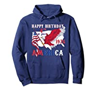 Happy Birthday America T-shirt 4th Of July Shirt Gift T-shirt Hoodie Navy