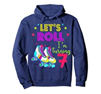 Let's Roll I'm Turning 7 Roller Skate 7 Birthday Shirts Hoodie Navy