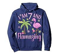 I Am 7 And Flamazing Shirt 7th Birthday Flamingo Lover Gift Hoodie Navy