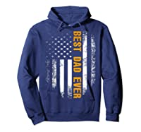 Vintage Best Dad Ever Shirt American Flag Father's Day Gift Hoodie Navy