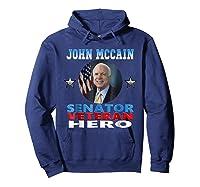 John Mccain Senator Veteran Hero Shirts Hoodie Navy