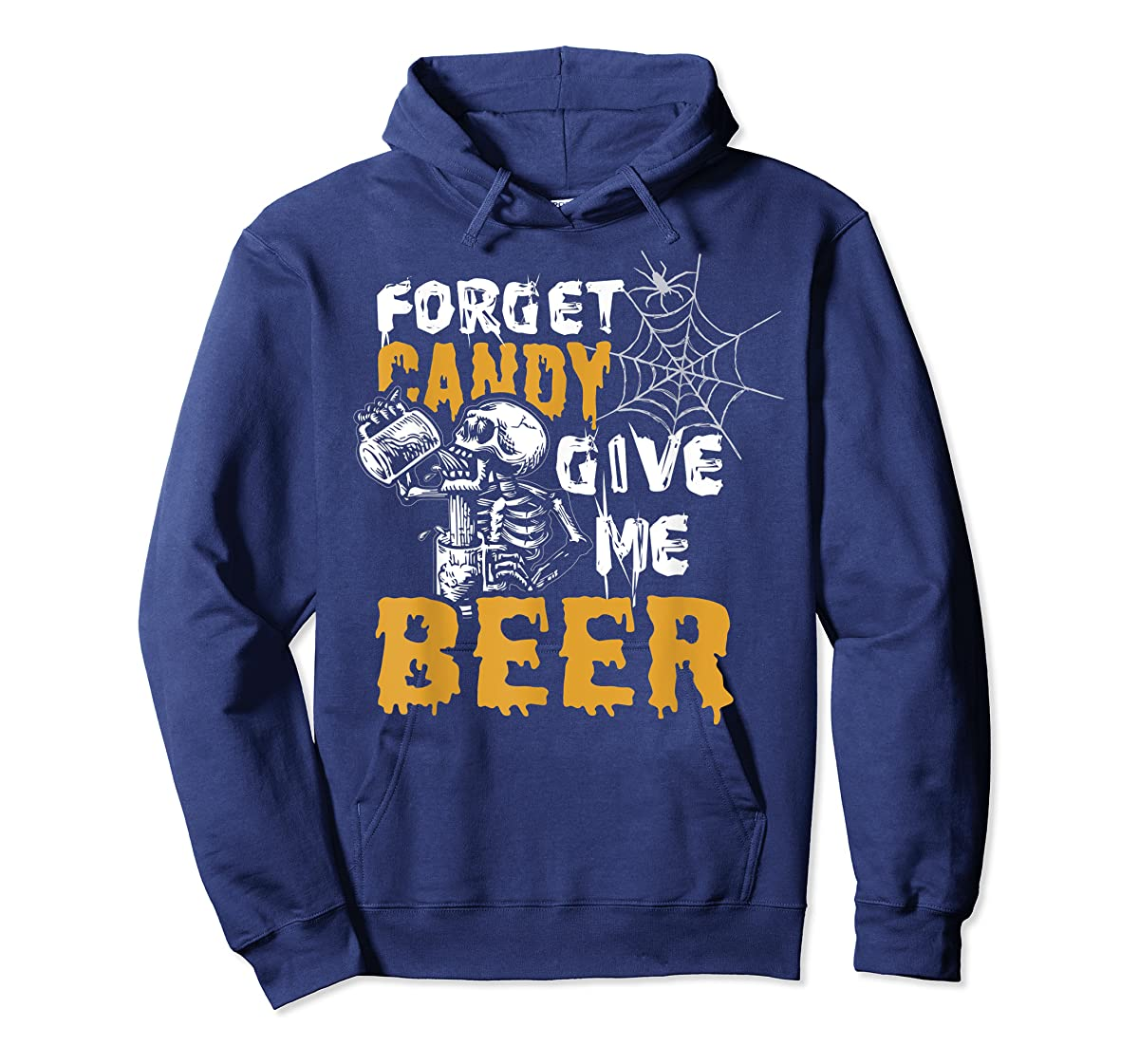 Forget Candy Give me Beer shirt Halloween Shirt gifts T-Shirt-Hoodie-Navy
