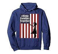 Keep Families Together | #keepfamiliestogether Shirts Hoodie Navy
