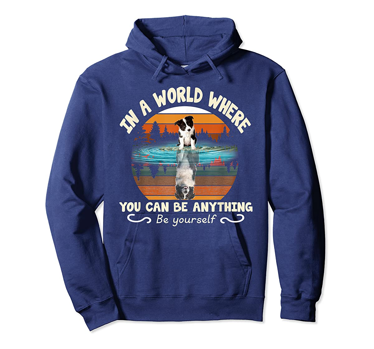 In A World Where You Can Be Anything Border Collie Tshirt-Hoodie-Navy