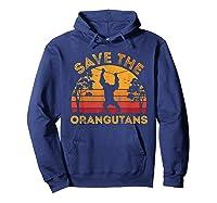 Save Orangutans Vintage Retro Color Distressed Gift Shirts Hoodie Navy