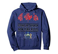 Living In Canada With New York Roots Ny Shirts Hoodie Navy