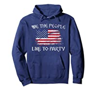 July 04th We The People Like To Party Usa Flag T-shirt Hoodie Navy