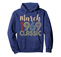 50th Birthday Gift Idea Classic Vintage March 1969 T-shirt Hoodie Navy