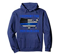 I Support The Thin Blue Line Shirt, Limited Edition T-shirt Hoodie Navy