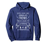 Some Dads Like Drinking With Friends Great Dads Go Camping Shirts Hoodie Navy