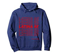Latina Af Have A Nice Day T-shirt Hoodie Navy