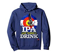 Lot When I Drink Colorado Craft Beer Gift Shirts Hoodie Navy