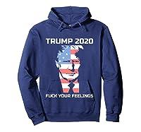Fuck Your Feelings Trump 2020 T-shirt Hoodie Navy