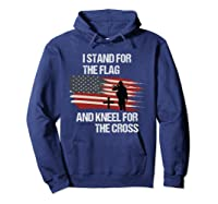 I Stand For The Flag And Kneel For The Cross T Shirt Hoodie Navy