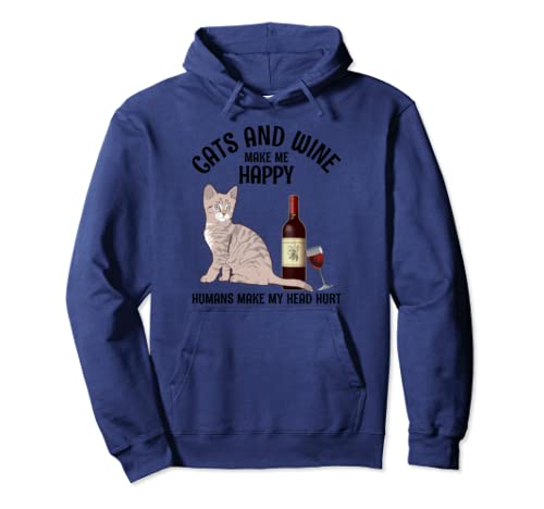 Cats And Wine Make Me Happy Humans Make My Head Hurt Pullover Hoodie