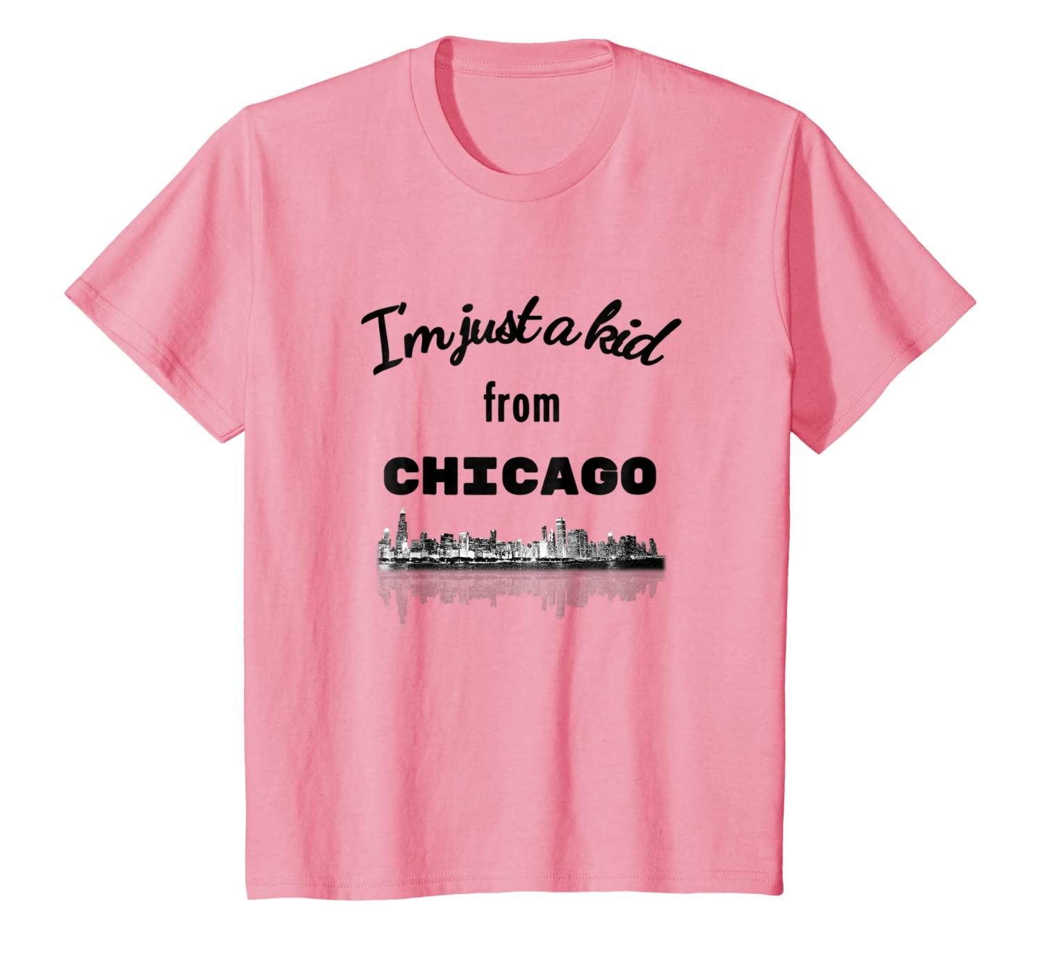 Im Just A Kid From Chicago with Chicago Skyline T-Shirt