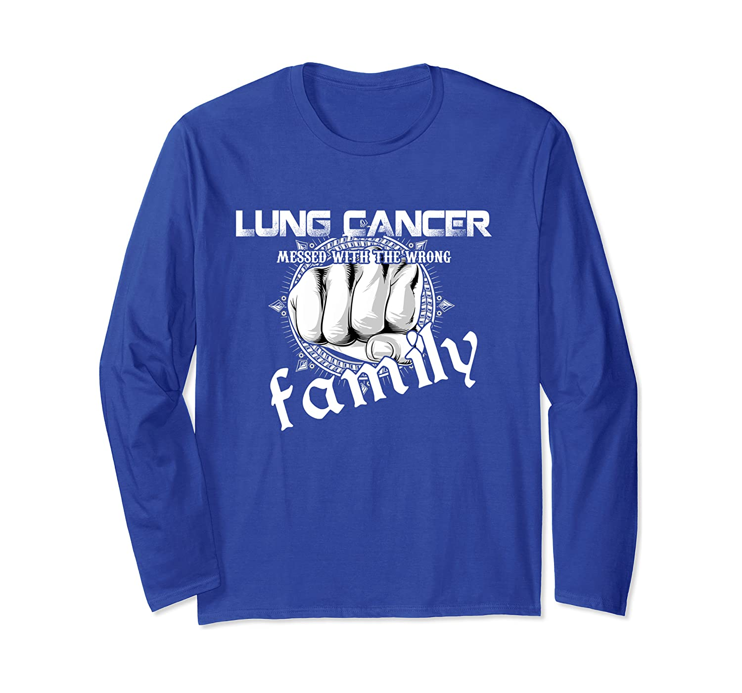 Lung Cancer Messed With The Wrong Family Gift Long Sleeve T-Shirt-Awarplus