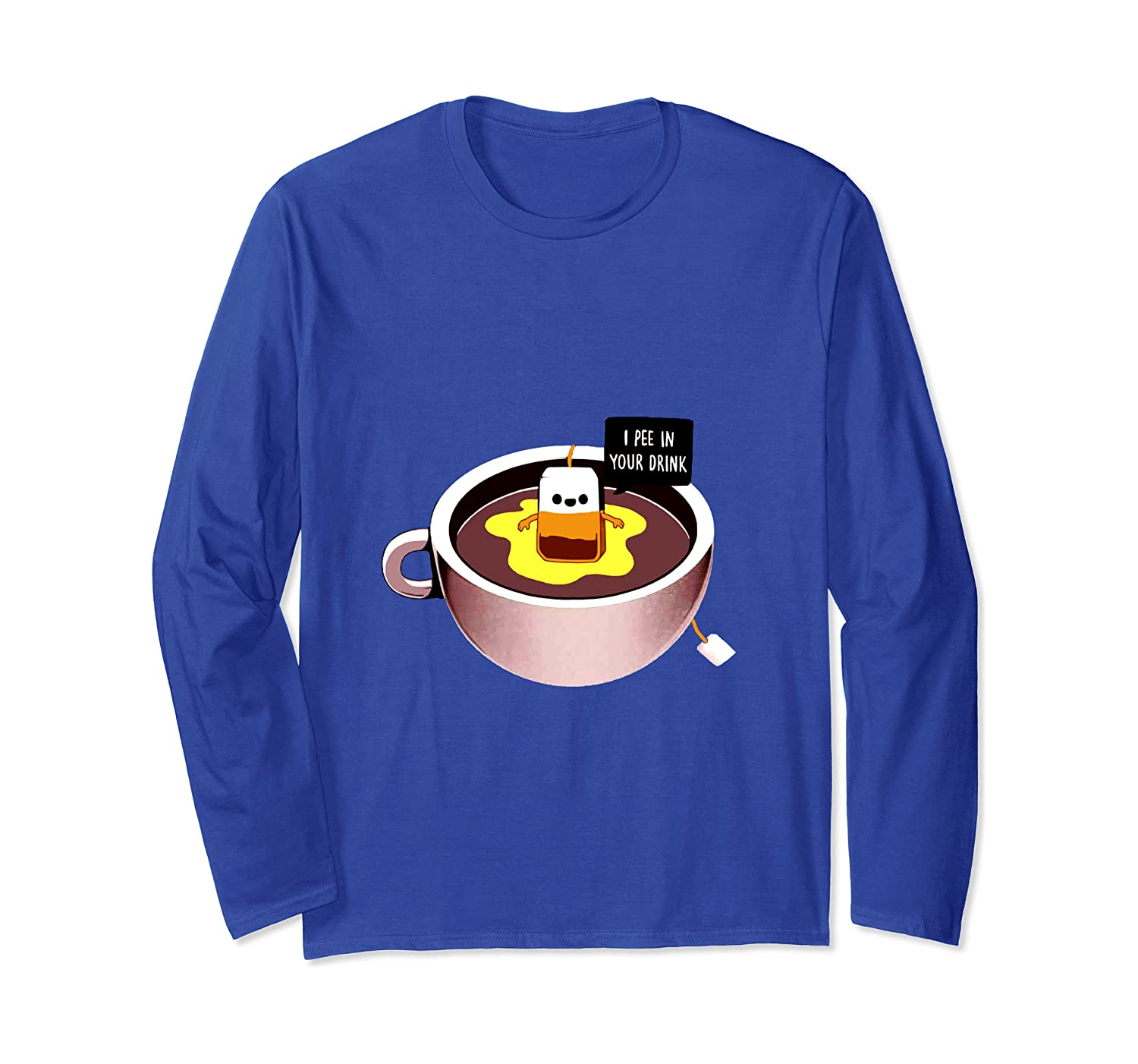 funny pee in your drink tea, Read Books, Be Happy Love tea Long Sleeve T-Shirt