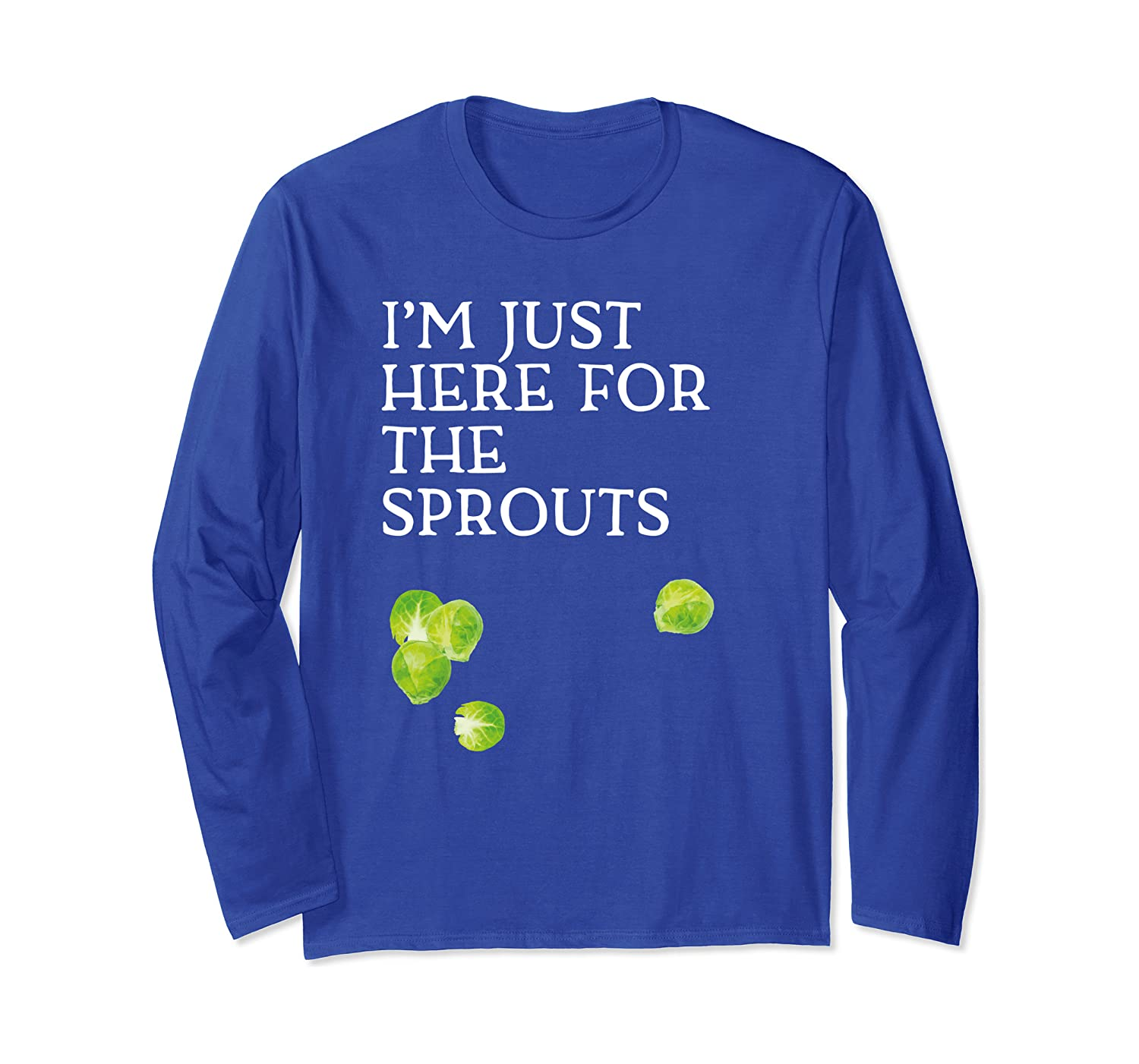 Christmas Brussels Sprouts Just here for the Sprouts Gift Long Sleeve T-Shirt