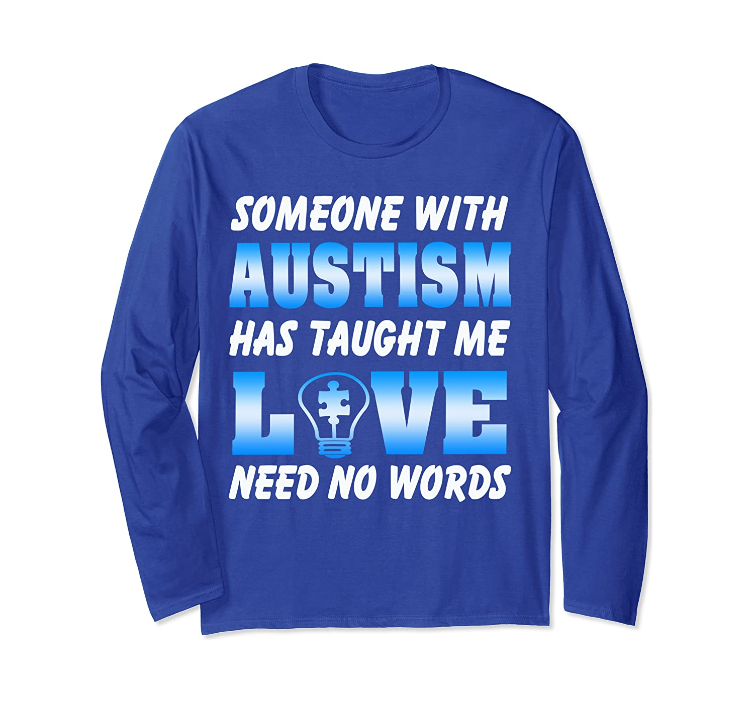 Someone with autism has taught me Long Sleeve T-Shirt