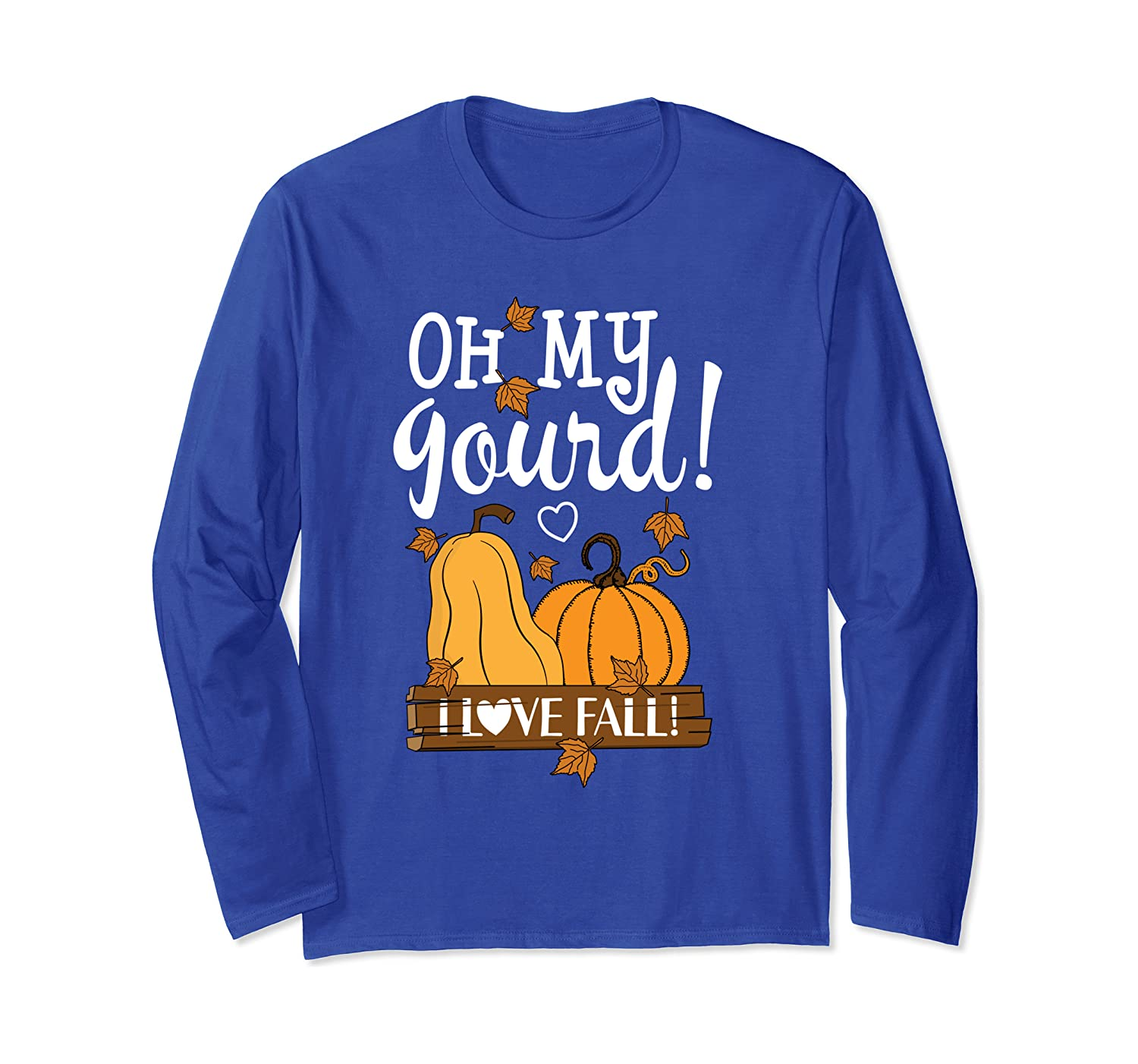 Fall Leaves Pumpkin lovers Oh My Gourd I love Fall Season Long Sleeve T-Shirt-SFS