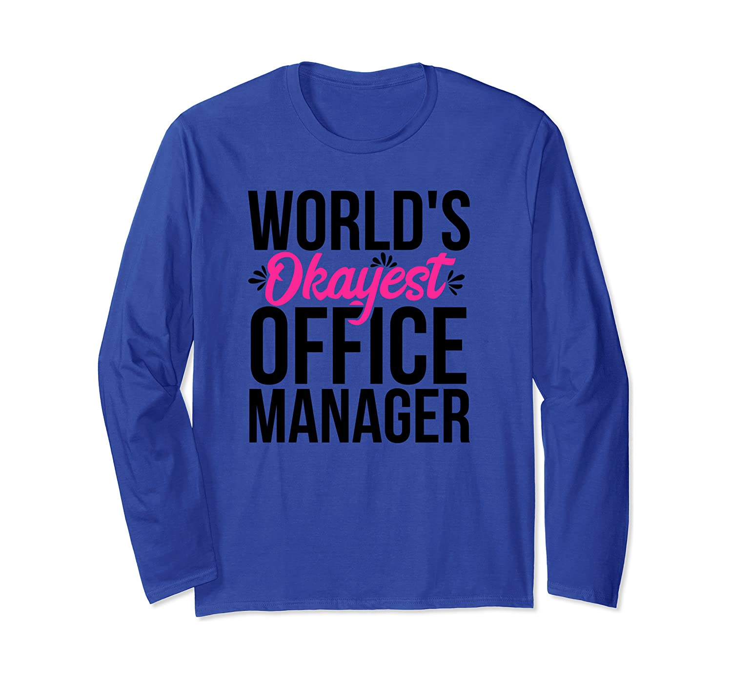 World's Okayest Office Manager ACY049c Long Sleeve T-Shirt