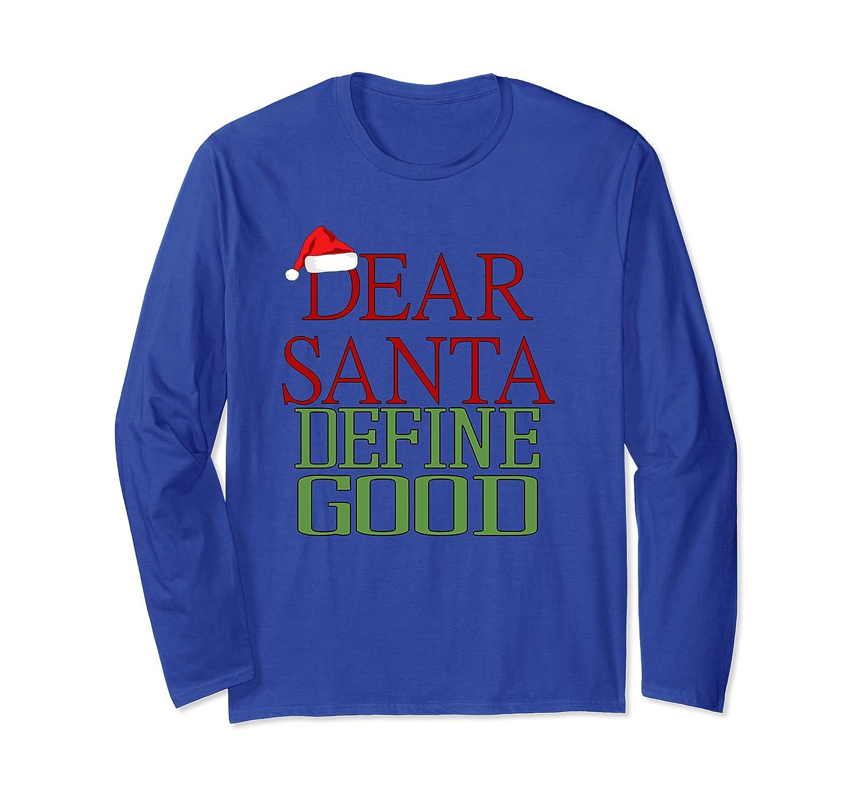 Dear Santa Define Good Funny Christmas Long Sleeve T-Shirt