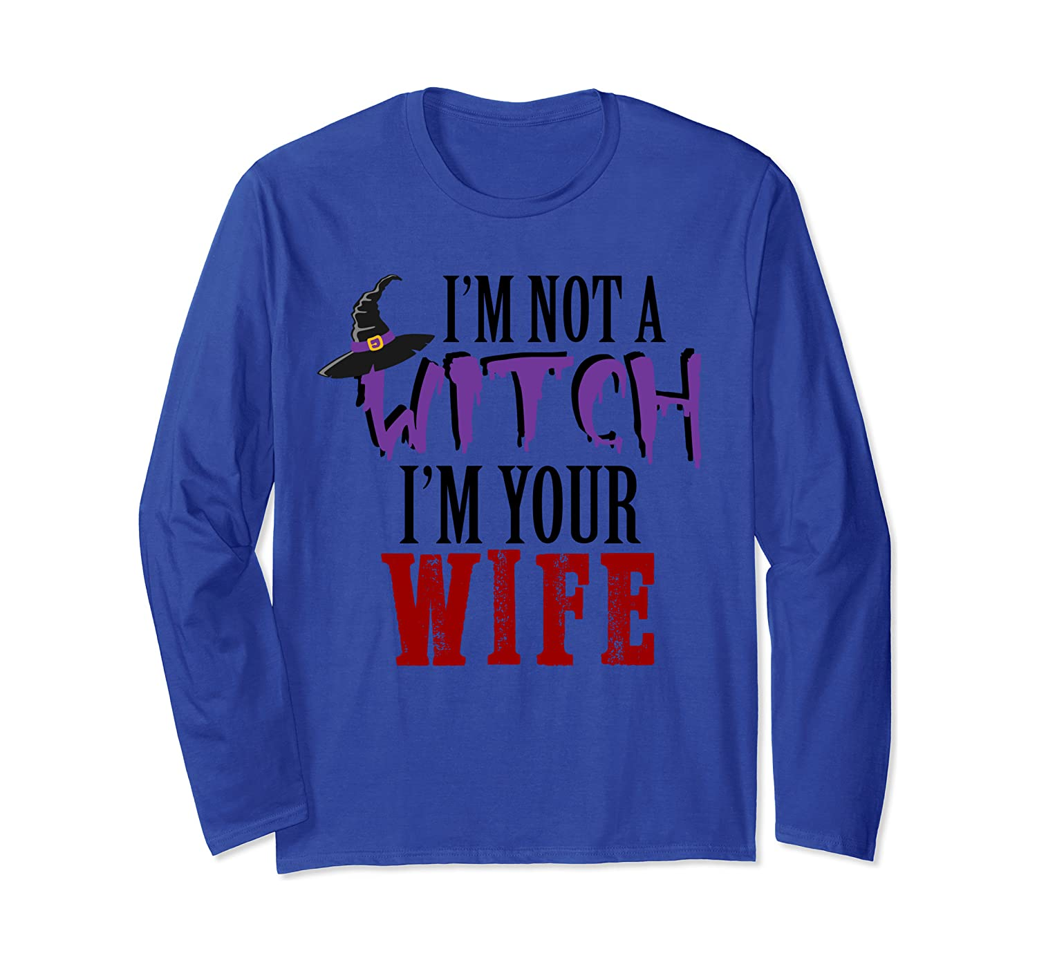 IM NOT A WITCH Im Your Wife funny matching Halloween costume Long Sleeve T-Shirt