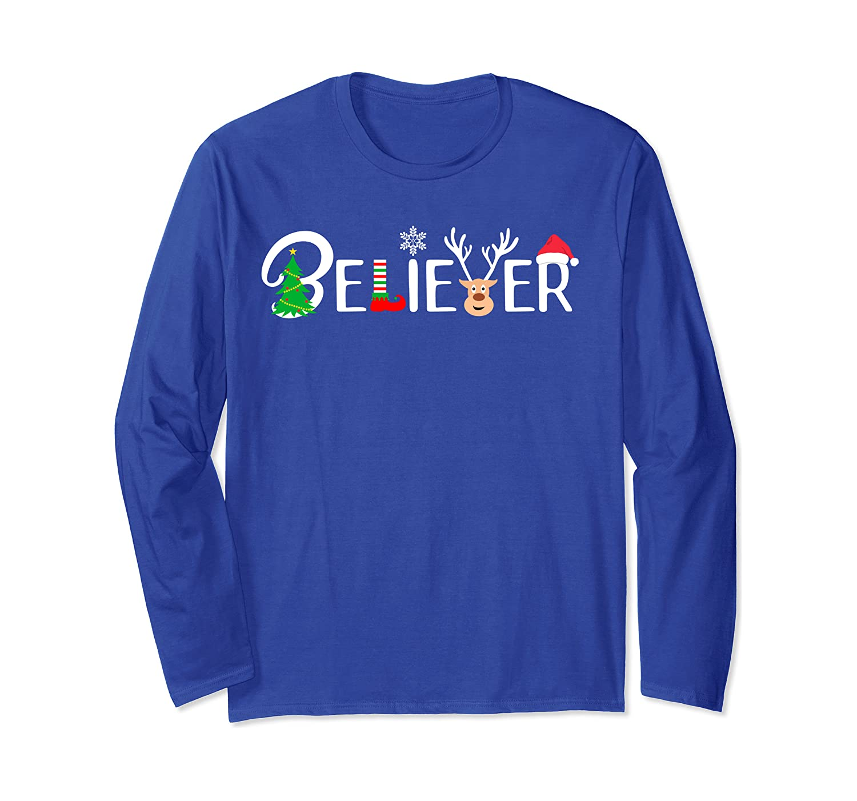 Cool Believer of Christmas Reindeer Elf and Santa Themed Long Sleeve T-Shirt