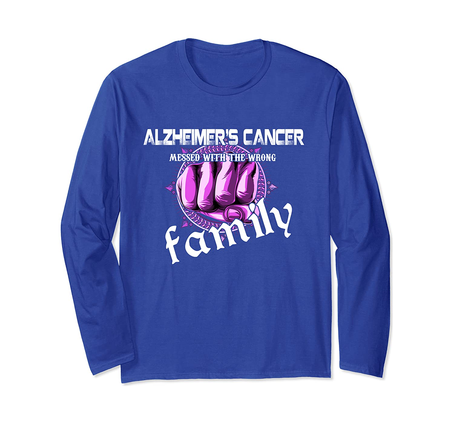 Alzheimer's Cancer Messed With The Wrong Family Gift Long Sleeve T-Shirt-Awarplus