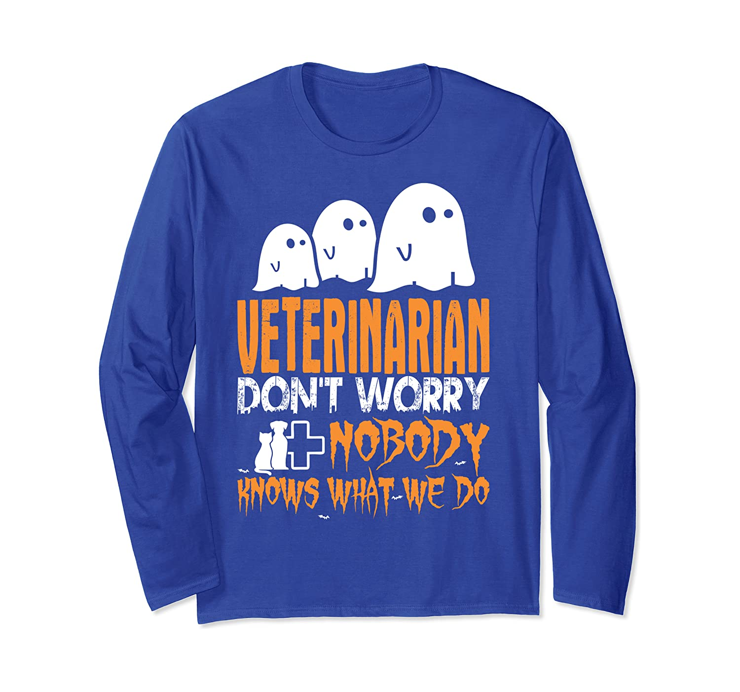 Veterinarian Nobody Knows What We Do Halloween Long Sleeve T-Shirt