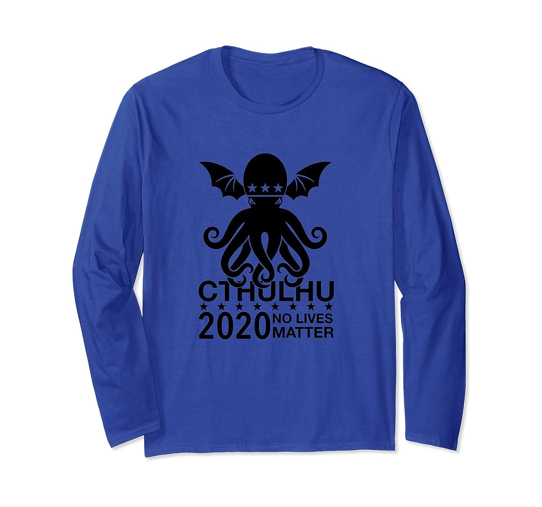 Funny Cthulhu Shirt Cthulhu 2020 No Lives Matter Political Langarmshirt