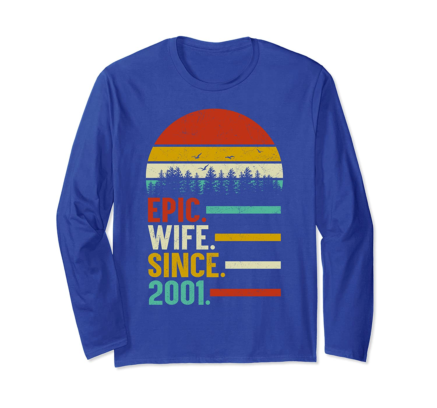 Epic Wife Since 2001, 18th Wedding Anniversary Gift For Her Long Sleeve T-Shirt